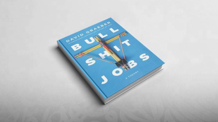 وظائف, كتب ريادة أعمال, مهارات, ديفيد جريبر, Bullshit Jobs: A Theory