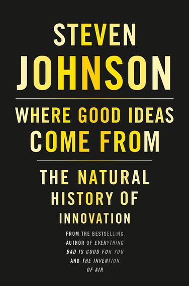 كتاب من أين تأتي الأفكار الجيدة للكاتب ستيف جونسون